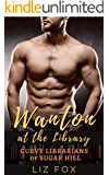 Wanton at the Library: A Curvy Woman Romance (Curvy Librarians of Sugar Hill Book 3)