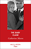 The Baby Claim (Mills & Boon Desire) (Alaskan Oil Barons, Book 1)