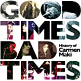 Good Times,Bad Times~History of Carmen Maki~