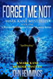FORGET ME NOT - MARK KANE MYSTERIES - BOOK ONE: A Private Investigator Crime Mystery Series. A Mark Kane Murder Mystery. (English Edition)