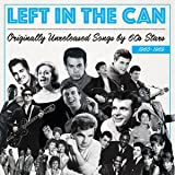 Left In The Can (Originally Unreleased Songs By 60s Stars 1960-1969)