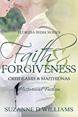 Faith & Forgiveness (The Florida Irish Book 3) Kindle Edition