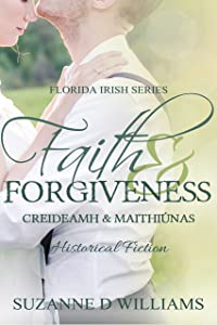 Faith & Forgiveness (The Florida Irish Book 3)