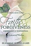 Faith & Forgiveness (The Florida Irish Book 3)