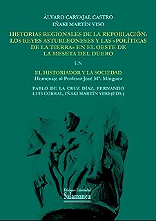 Historias regionales de la repoblación: EN El historiador y la sociedad: Homenaje al profesor