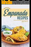 Enticing Empanada Recipes: Soothe Your Empanada Cravings at Home!
