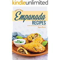 Enticing Empanada Recipes: Soothe Your Empanada Cravings at Home!
