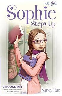 Amazon sophies drama faithgirlz 0025986718442 nancy n sophie steps up faithgirlz fandeluxe Ebook collections
