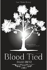 Blood Tied: (Last Moon Rising #4) Kindle Edition