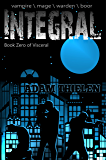 Integral: vampire \ mage \ warden \ boor (Visceral Book 1)