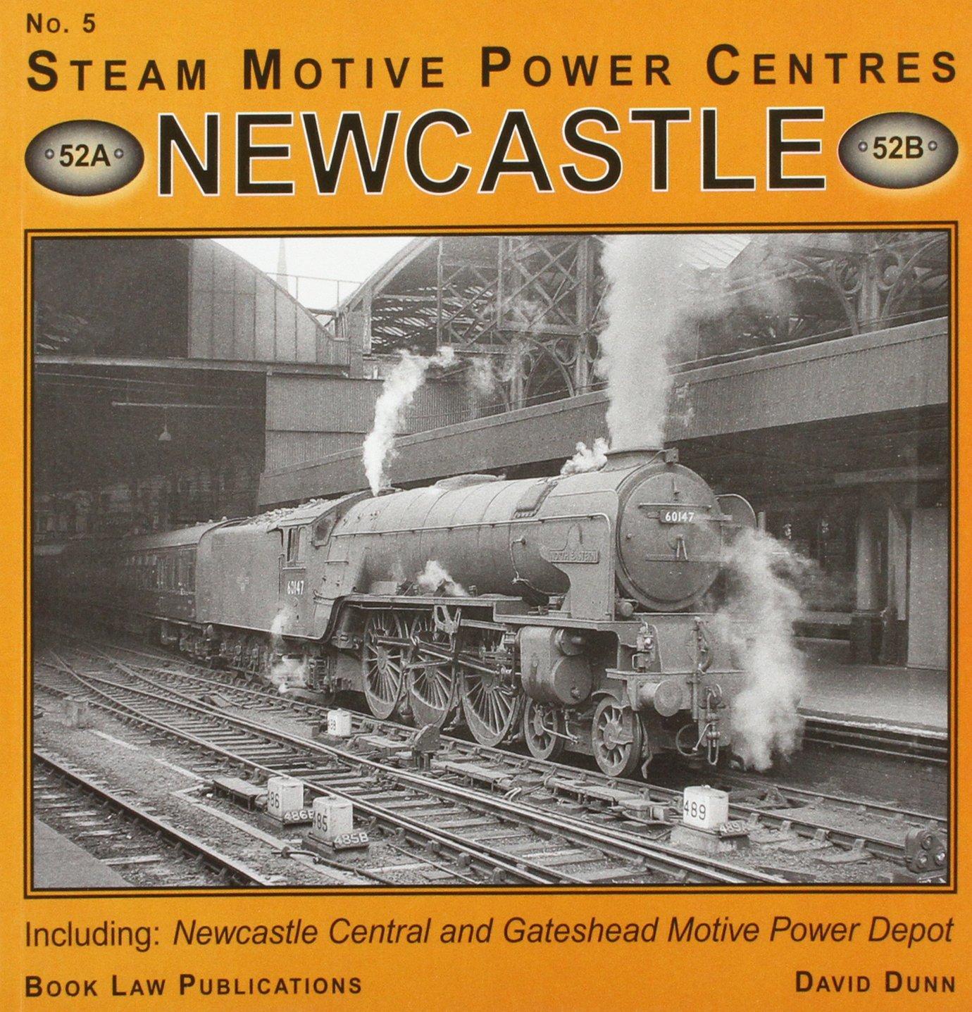 Newcastle: Pt. 2: Including Newcastle and Gateshead Motive Power Depot (Steam Motive Power Centres) PDF