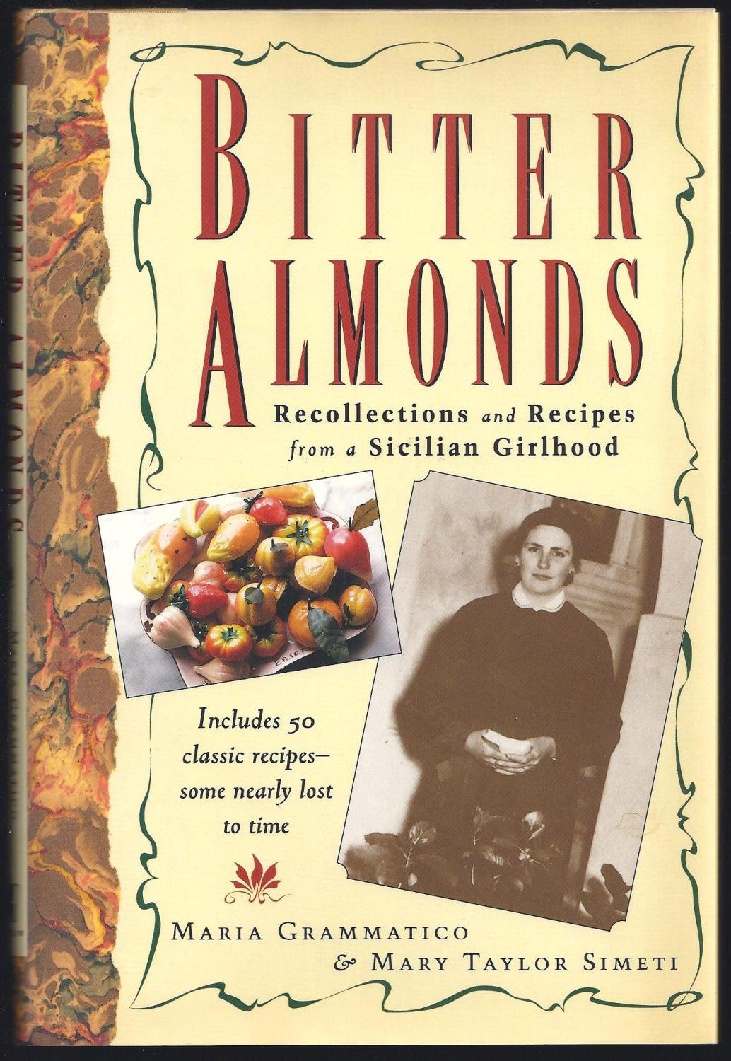 Bitter Almonds: Recollections & Recipes from a Sicilian Girlhood: Maria  Grammatico, Mary Taylor Simeti: 9780688124496: Amazon.com: Books