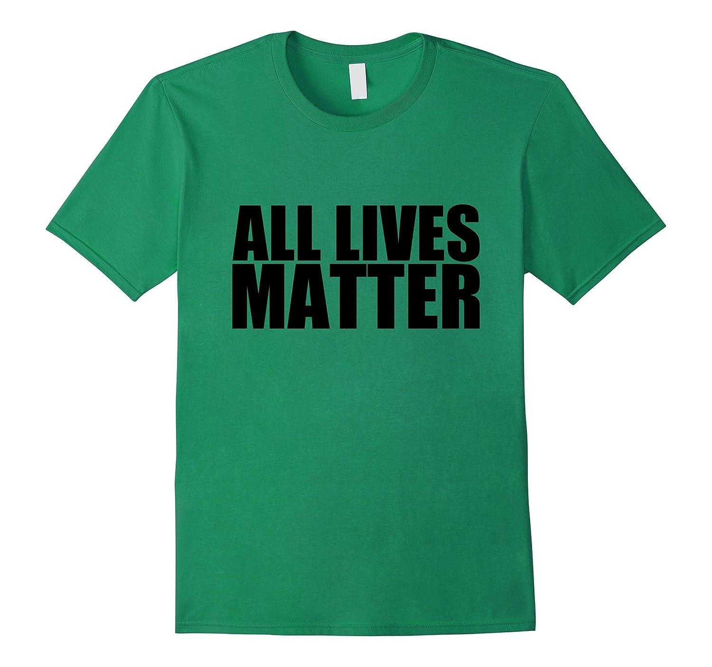 All Lives Matter T-Shirt - Political Tee AllLivesMatter-RT