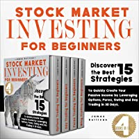 Stock Market Investing for Beginners: 4 Books in 1: Discover the Best 15 Strategies to Quickly Create Your Passive…