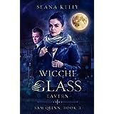The Wicche Glass Tavern (Sam Quinn Book 3)