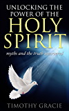 Holy Spirit: Unlocking the Power of the Holy Spirit