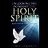 Holy Spirit: Unlocking the Power of the Holy Spirit