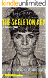 The Skeleton Key: How I Made Bulimia Part of the Past Forever and Learned to Love Myself, and my Body All Over Again (The Skeleton Keys Book 3)