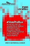 #VemPraRua: As revoltas de junho pelo jovem repórter que recebeu passe livre para contar a história do movimento (Breve Companhia)