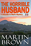 The Horrible Husband: Murder in Marin Mystery - Book 5 (Murder in Marin Mysteries)