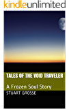 Tales of the Void Traveler: A Frozen Soul Story