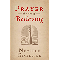 Prayer: The Art of Believing (Illustrated) (The Neville Collection Book 3) (English Edition)