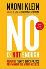 No Is Not Enough: Resisting Trump's Shock Politics and Winning the World We Need Paperback