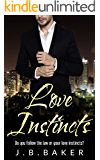 Love Instincts: Do you follow the law or your love Instincts? (Series Book 1)