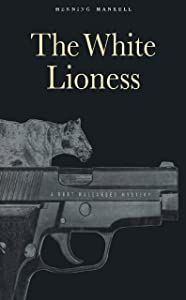 The White Lioness: A Mystery (Kurt Wallander Mystery Book 3)