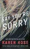 Say You're Sorry (Sacramento Series, The)