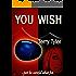 You Wish.