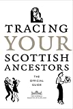 Tracing Your Scottish Ancestors: The Official Guide