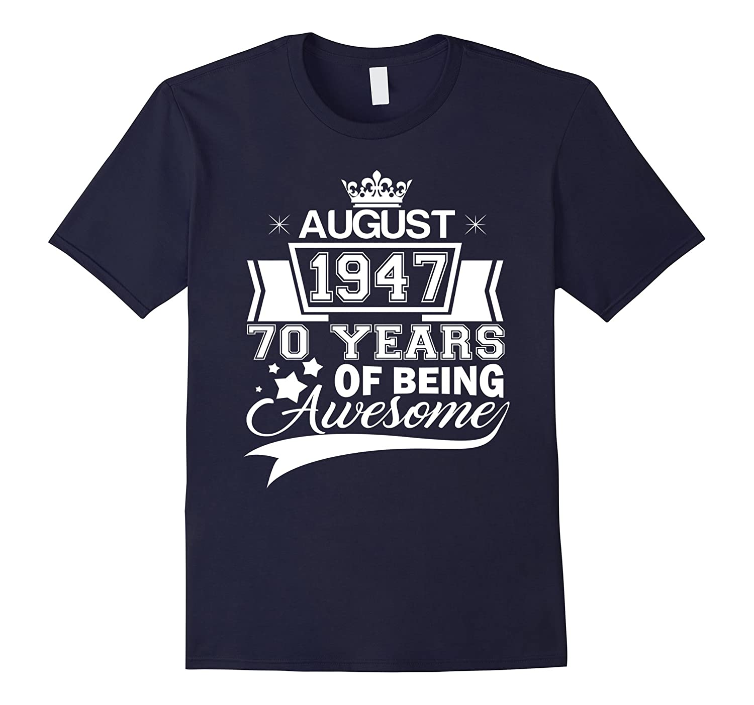 70 years of being awesome - Born in August 1947 T-Shirt-PL
