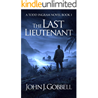 The Last Lieutenant (The Todd Ingram Series Book 1)