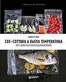 CBT - Cottura a bassa temperatura (Italian Edition)