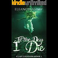 Til The Day I Die (Clan legends book one)