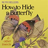 Ruth Heller's How to Hide a Butterfly & Other Insects (Reading Railroad Books)