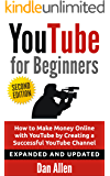 YOUTUBE: for Beginners: How to Make Money Online with YouTube by Creating a Successful YouTube Channel (Youtube, Youtube Video Marketing, Youtube marketing, ... Social Media, Facebook, Passive Income)
