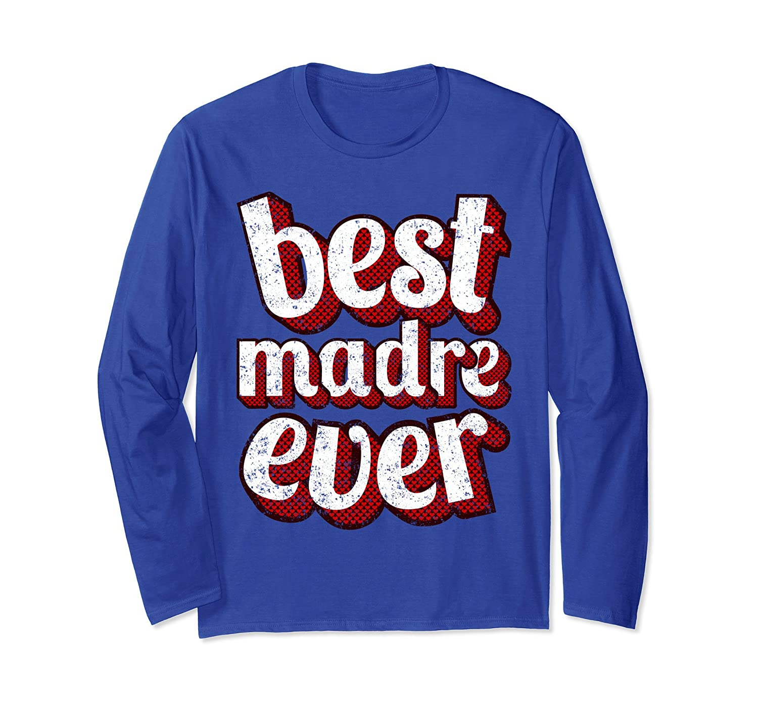 Best Madre Ever Long Sleeve T Shirt Fun Vintage Retro Design-alottee gift