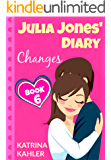 JULIA JONES' DIARY - Changes - Book 6 (Diary Book for Girls aged 9-12)