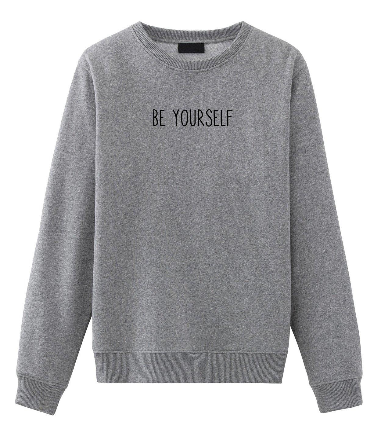 BE Yourself Love Hipster Indie GRUNGESweatshirt Grey Large