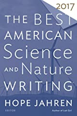 The Best American Science and Nature Writing 2017 (The Best American Series ®) Kindle Edition