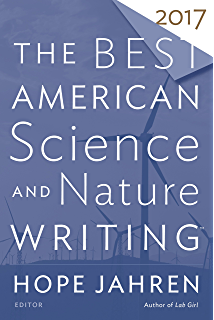 the science writers essay handbook how to craft compelling true the best american science and nature writing 2017 the best american series acircreg