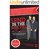 Send In The Wolves:: The Million Dollar, Real-World Education On How to Run a Successful, Profitable Small Business in this New Economy.