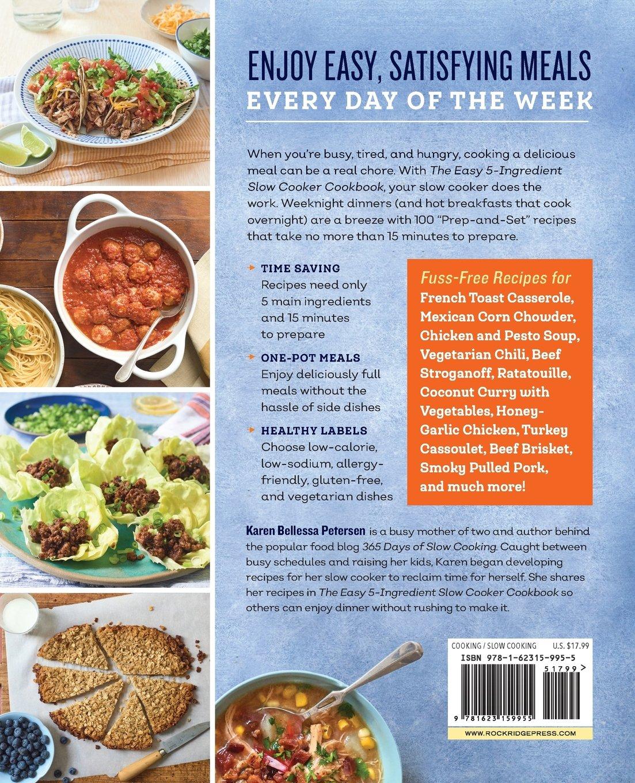 The easy 5 ingredient slow cooker cookbook 100 delicious no fuss the easy 5 ingredient slow cooker cookbook 100 delicious no fuss meals for busy people karen bellessa petersen 9781623159955 amazon books forumfinder Choice Image
