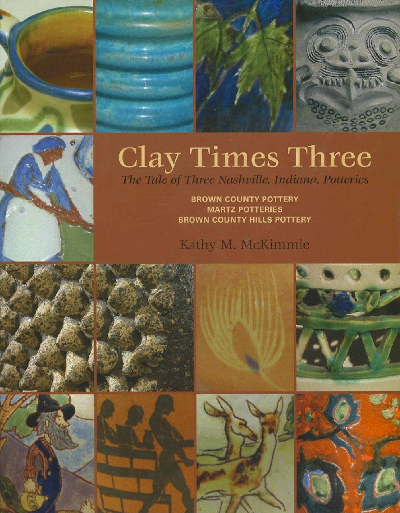 Clay Times Three: The Tale of Three Nashville, Indiana, Potteries PDF