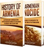 Armenian History: A Captivating Guide to the History of Armenia and the Armenian Genocide (English Edition)