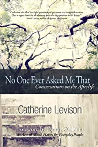 No One Ever Asked Me That: Conversations on the Afterlife