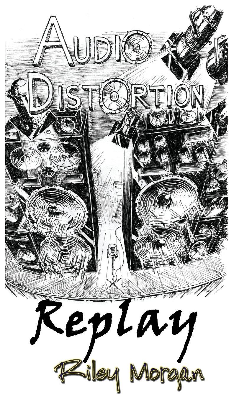Read Online Audio Distortion: Replay pdf epub
