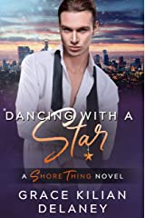 Dancing with a Star: A Shore Thing Novel (Book Two) Kindle Edition